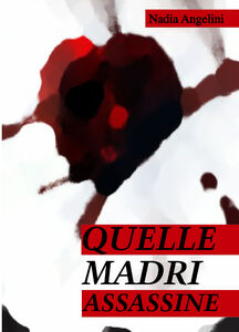 Quelle madri assassine
