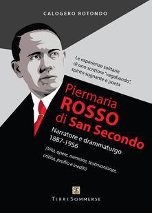 Piermaria Rosso di San Secondo. Narratore e drammaturgo 1887-1956 - Calogero Rotondo - copertina