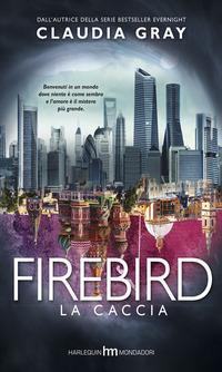La caccia. Firebird