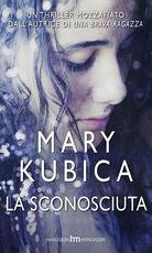Libro La sconosciuta Mary Kubica