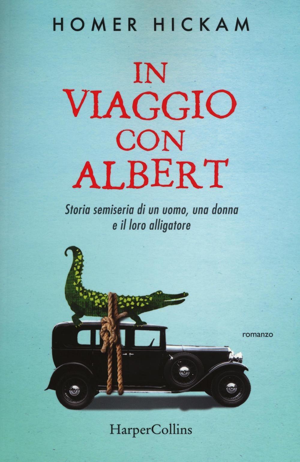 In viaggio con Albert. Storia semiseria di un uomo, una donna e il loro alligatore