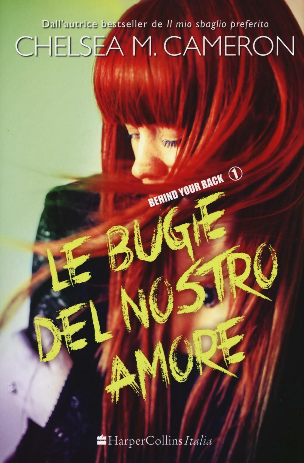 Le bugie del nostro amore. Behind your back. Vol. 1