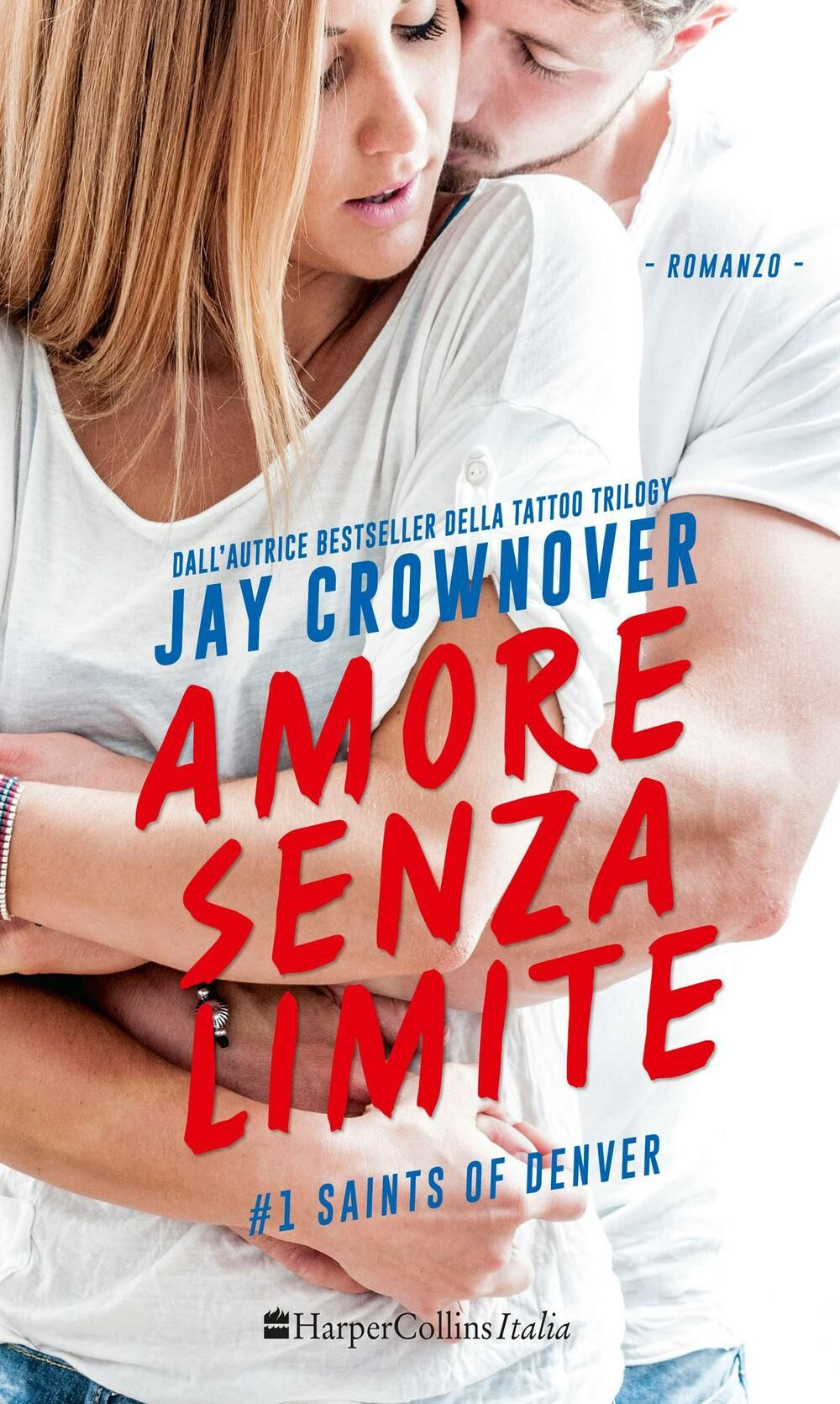Amore senza limite. Saints of Denver. Vol. 1