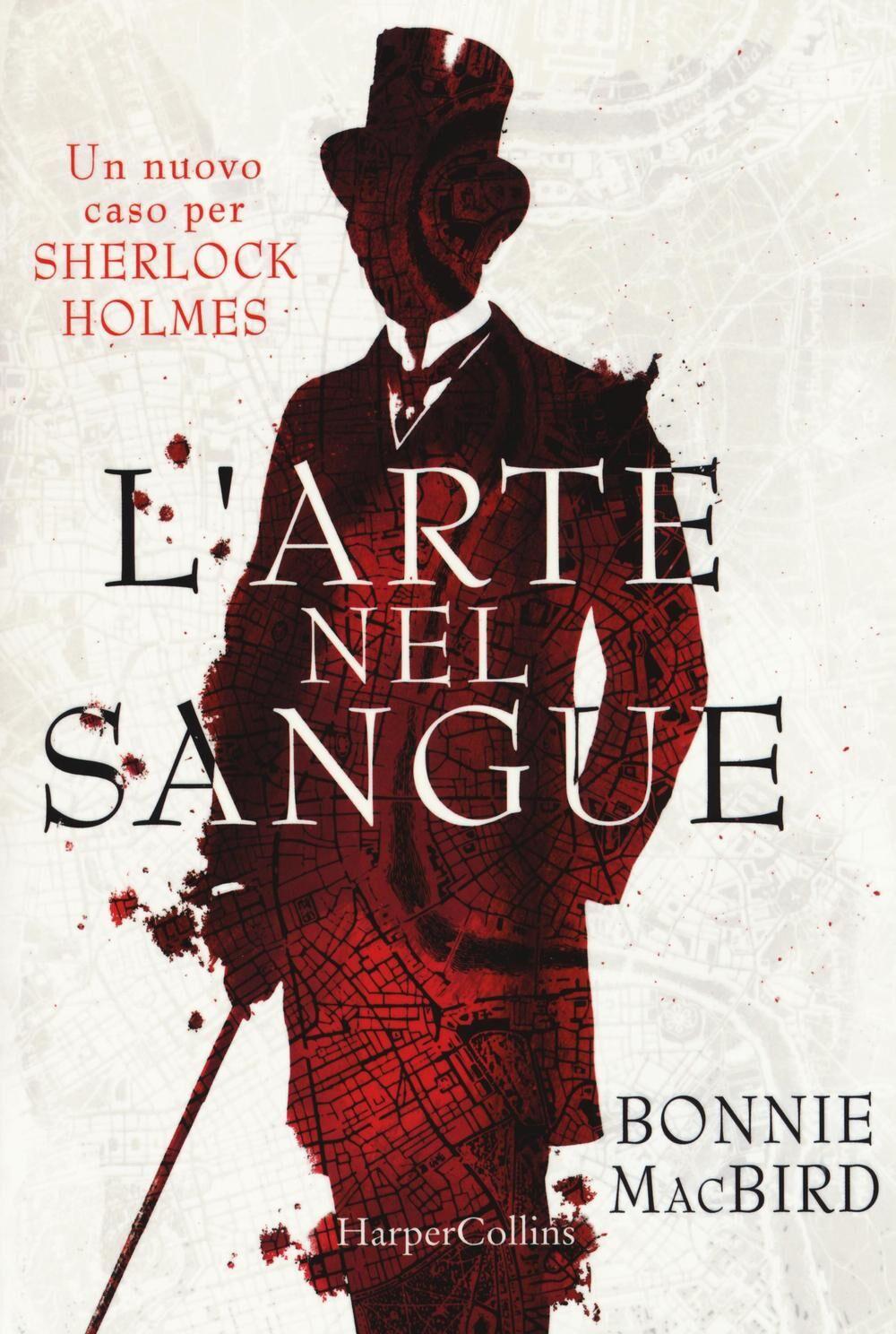L' arte nel sangue. Un nuovo caso per Sherlock Holmes