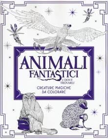 Milanospringparade.it Animali fantastici e dove trovarli. Creature magiche da colorare. Ediz. illustrata Image