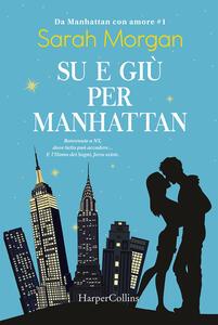 Su e giù per Manhattan. Da Manhattan con amore. Vol. 1