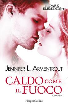 Atomicabionda-ilfilm.it Caldo come il fuoco. The dark elements. Vol. 1 Image