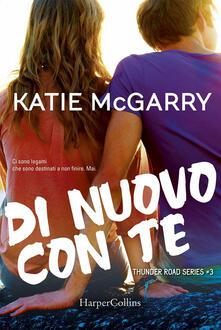 Di nuovo con te. Thunder road series - Katie McGarry - copertina