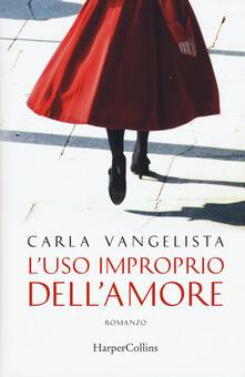 L' uso improprio dell'amore - Carla Vangelista - copertina