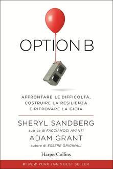 Option B. Affrontare le difficoltà, costruire la resilienza e ritrovare la gioia.pdf