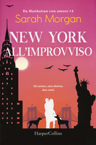 New York all'improvviso. Da Manhattan con amore. Vol. 4