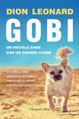 Libro Gobi. Un piccolo cane con un grande cuore Dion Leonard
