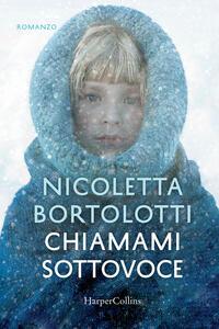 Chiamami sottovoce - Nicoletta Bortolotti - copertina