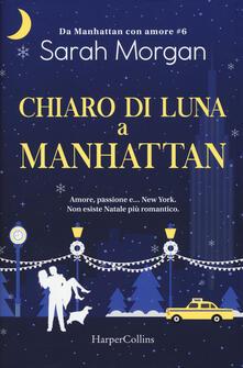 Chiaro di luna a Manhattan. Da Manhattan con amore. Vol. 6 - Sarah Morgan - copertina