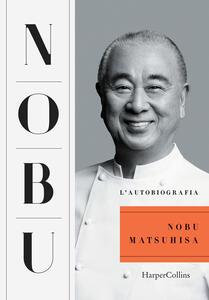 Libro Nobu. L'autobiografia Nobuyuki Matsuhisa