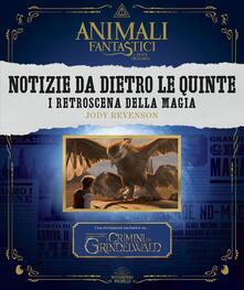 Animali fantastici e dove trovarli: Notizie da dietro le quinte. I retroscena della magia.pdf