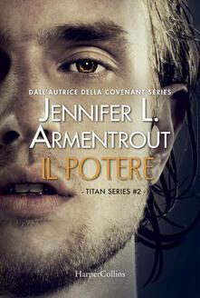 Il potere. Titan series. Vol. 2 - Jennifer L. Armentrout - copertina