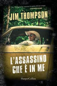 Libro L' assassino che è in me Jim Thompson