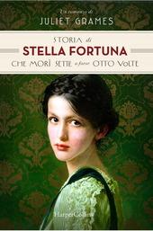 Copertina  Storia di Stella Fortuna che morì sette o forse otto volte