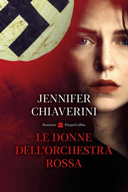 Le donne dell'orchestra rossa - Jennifer Chiaverini - Libro - HarperCollins  Italia - | IBS
