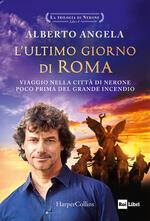 L' ultimo giorno di Roma. La trilogia di Nerone. Vol. 1