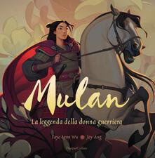 Librisulrazzismo.it Mulan. La leggenda di una donna guerriera. Ediz. a colori Image