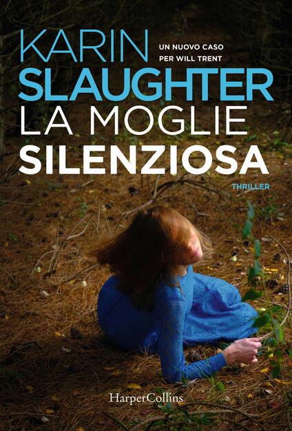 La moglie silenziosa - Karin Slaughter - Libro - HarperCollins Italia - |  IBS