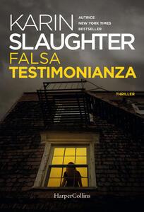 Libro Falsa testimonianza Karin Slaughter