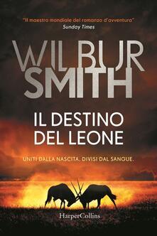 Il destino del leone - Wilbur Smith - copertina