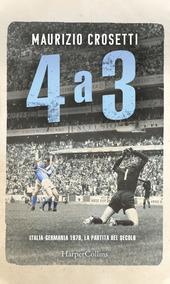 Copertina  4 a 3 : [Italia-Germania 1970, la partita del secolo]