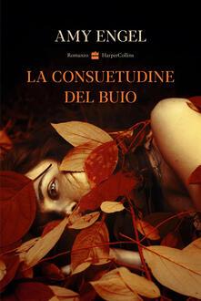 La consuetudine del buio - Amy Engel - copertina