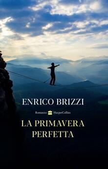 La primavera perfetta - Enrico Brizzi - copertina