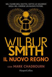 Libro Il nuovo regno Wilbur Smith Mark Chadbourn