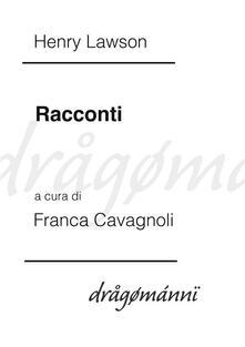 Racconti - Henry Lawson,Franca Cavagnoli - ebook