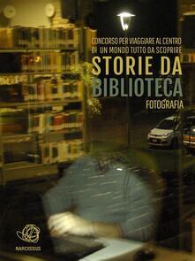 Storie da biblioteca. Le foto selezionate - AIB Marche MAB Marche - ebook