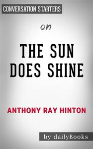 The Sun Does Shine: How I Found Life and Freedom on Death Row (Oprah's Book Club Summer 2018 Selection)by Anthony Ray Hinton| Conversation Starters