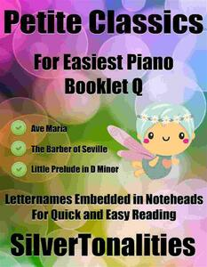 Petite Classics for Easiest Piano Booklet Q