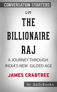 The Billionaire Raj: A Journey Through India's New Gilded Age by James Crabtree | Conversation Starters