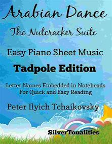 Arabian Dance the Nutcracker Suite Easy Piano Sheet Music