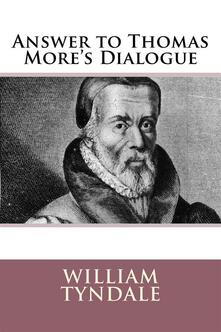 Answer to Sir Thomas More's Dialogue