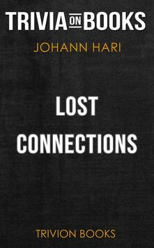 Lost Connections by Johann Hari (Trivia-On-Books)