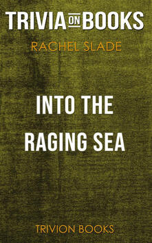 Into the Raging Sea by Rachel Slade (Trivia-On-Books)