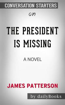 The President Is Missing: A Novel by James Patterson | Conversation Starters