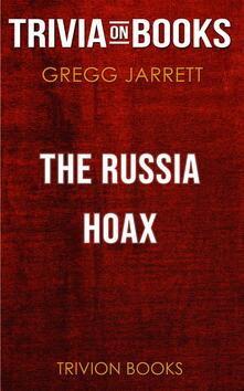 The Russia Hoax by Gregg Jarrett (Trivia-On-Books)