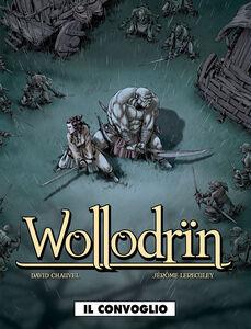 Il convoglio. Wollodrïn. Vol. 2