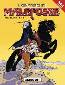 Margot! I sentieri Malefosse. Vol. 6 - Daniel Bardet,François Dermaut - copertina