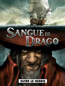 Oltre le nebbie. Sangue di drago. Vol. 1