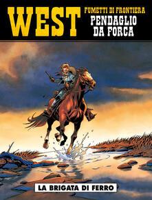 Listadelpopolo.it La brigata di ferro. West. Pendaglio da forca. Vol. 1 Image
