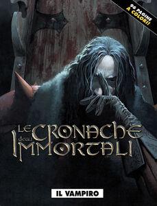 Il vampiro. Le cronache degli immortali. Vol. 2