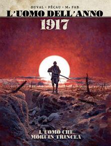 Radiospeed.it 1917. L'uomo che morì in trincea. L'uomo dell'anno. Vol. 1 Image